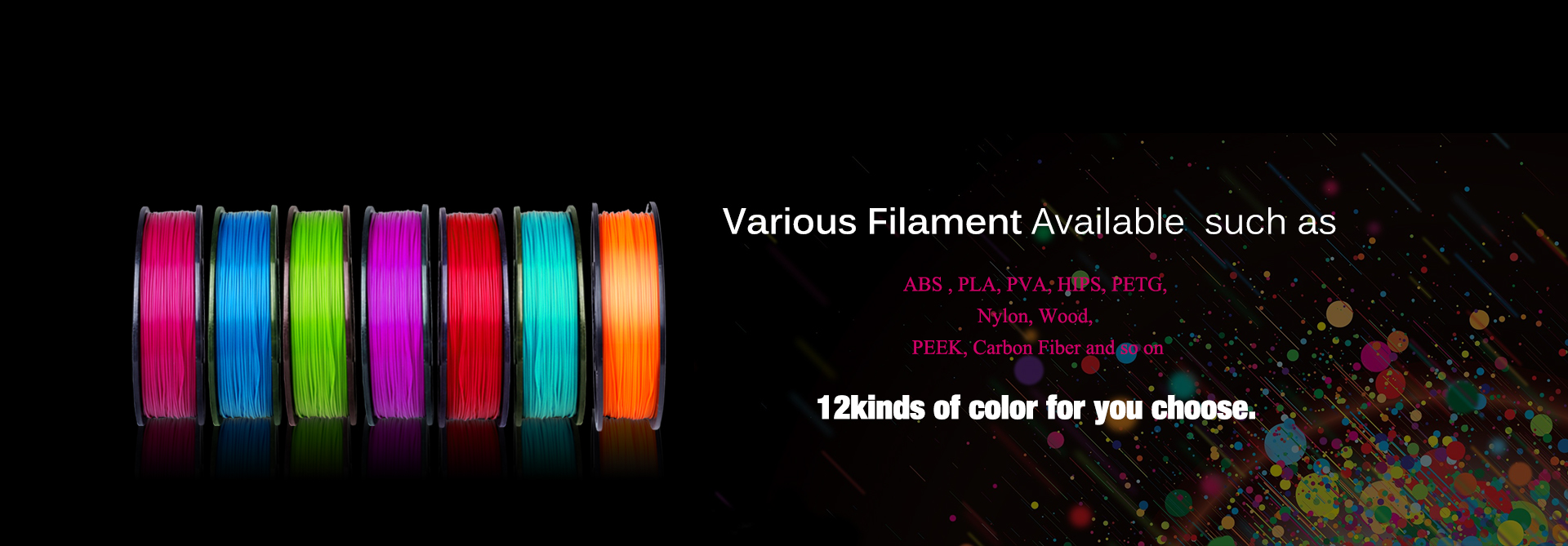 Various filament available